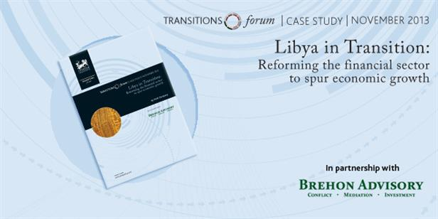 Libya in Transition: Reforming the Financial Sector to Spur Economic Growth