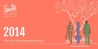 Botswana Tops the 2014 Africa Prosperity Report, as the Continent Enjoys Unprecedented Economic Upturn—But Faces New Challenges in Gender Gap and Personal Freedom