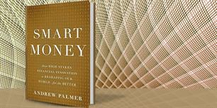 Smart Money: How High-Stakes Financial Innovation is Reshaping our World for the Better
