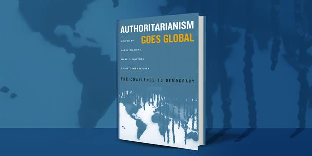 Authoritarianism Goes Global: The Challenge to Democracy